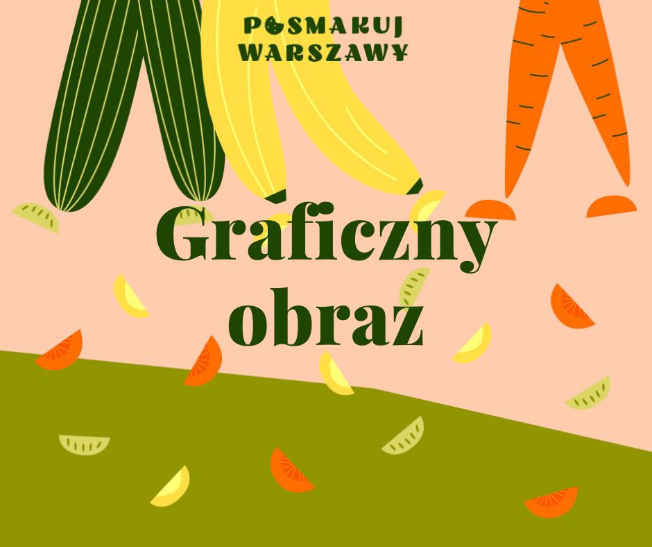 Grafika. Napis: Graficzny obraz. W tle kolorowe warzywa i owoce układają się we wzory.