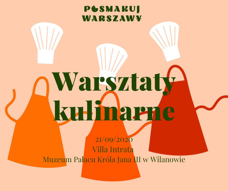 Grafika. Na kolorowym pastelowym tle napisy: Posmakuj Warszawy. Warsztaty kulinarne, 21 września, Villa Intrata, Muzeum Pałacu Króla Jana III w Wilanowie