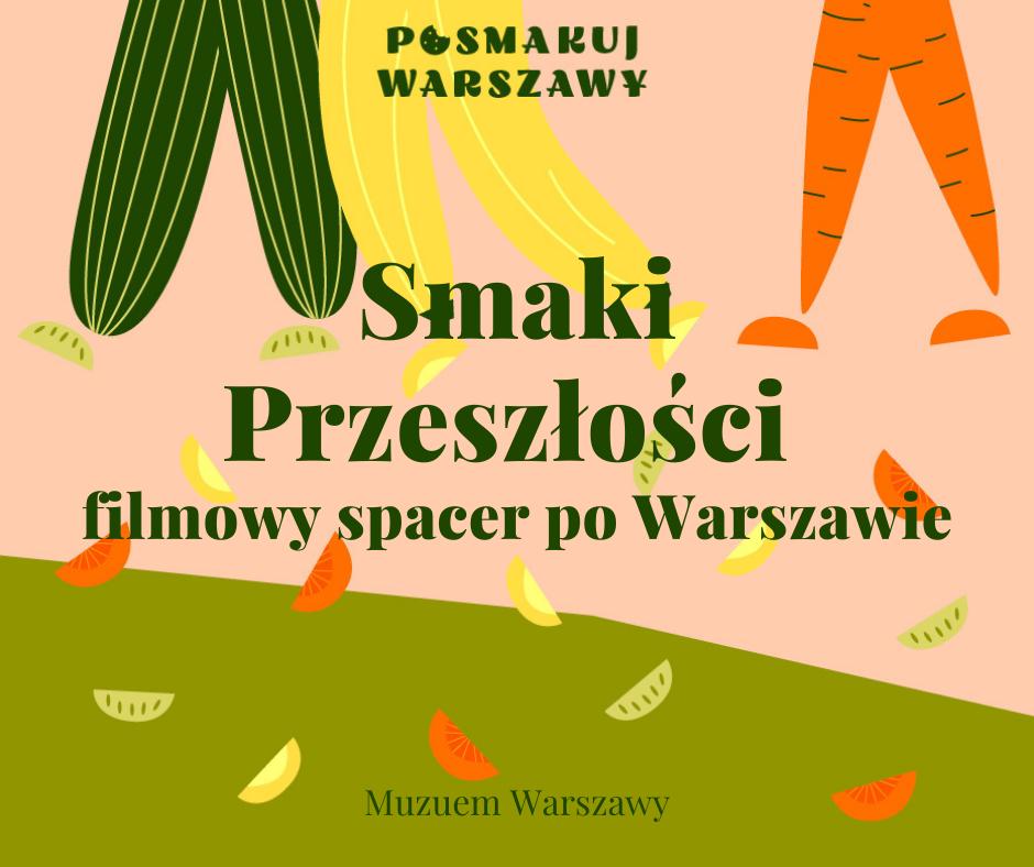 Grafika. Na kolorowym pastelowym tle napisy: Posmakuj Warszawy. Filmowy spacer po Warszawie.